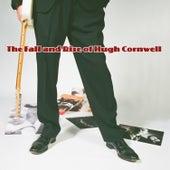 The Fall and Rise of Hugh Cornwell by Hugh Cornwell