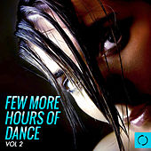 Few More Hours of Dance, Vol. 2 by Various Artists