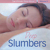 Deep Slumbers - The Ultimate Sleep Album, Vol. II de Various Artists