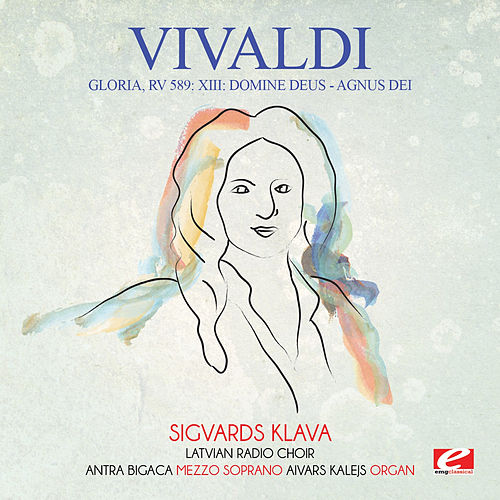 Vivaldi: Gloria, RV 589: XIII: Domine Deus - Agnus Dei (Digitally Remastered) by Sigvards Klava