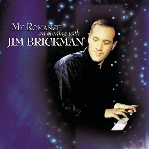 My Romance: An Evening With Jim Brickman by Jim Brickman
