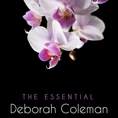 The Essential Deborah Coleman by Deborah Coleman