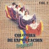 Colombia de Exportación Tropical, Vol. 2 by Various Artists