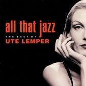 All That Jazz: The Best Of Ute Lemper by Ute Lemper
