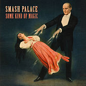 Some Kind of Magic by Smash Palace