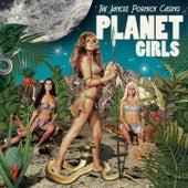 Planet Girls by Jancee Pornick Casino
