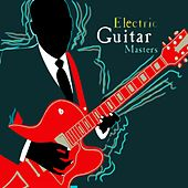 Electric Guitar Masters (Original Sound Deluxe) von Various Artists