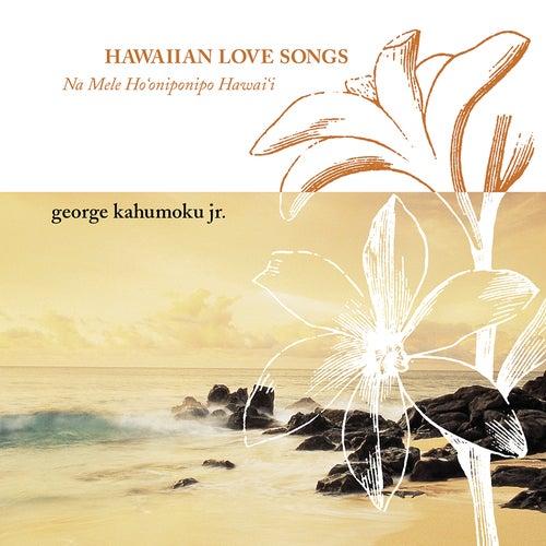 Hawaiian Love Songs by George Kahumoku, Jr.