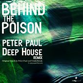 Behind The Poison (Peter Paul Remix) by Peter Paul
