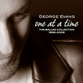 One At a Time: the Ballad Collection 1996-2006 by George Evans