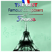 The Best Famous Composers of France – Classical Piano Music, Chill & Relax Time by Various Artists