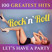 Let's Have a Party - 100 Greatest Hits: Rock'n'roll (Original Recordings - Top Sound Quality!) by Various Artists