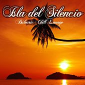 Isla del Silencio (Balearic Chill Lounge) by Various Artists