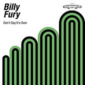 Don't Say It's Over by Billy Fury