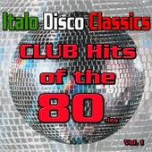Italo Disco Classics (Dance Hits of the 80ies, Vol. 1) von Various Artists