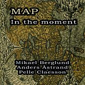 In the Moment von MAP