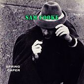 Spring Caper by Sam Cooke