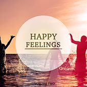 Happy Feelings, Vol. 2 (Finest Chill Out & Lounge Music) by Various Artists