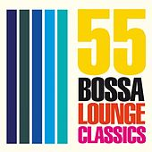 55 Bossa Lounge Classics by Various Artists
