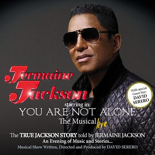 You Are Not Alone: The Musical by Jermaine Jackson