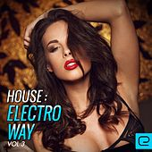 House: Electro Way, Vol. 3 - EP de Various Artists