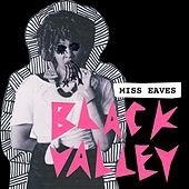 Black Valley by Miss Eaves