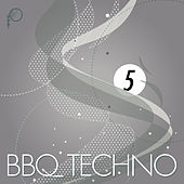 BBQ Techno 5 by Various Artists
