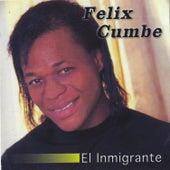 El Inmigrante de Felix Cumbe