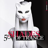 50 Shades of Trance von Various Artists