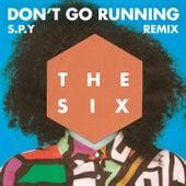 (Don't Go) Running (S.P.Y Remix) von The Six
