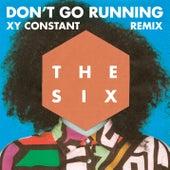 (Don't Go) Running (XY Constant Remix) von The Six