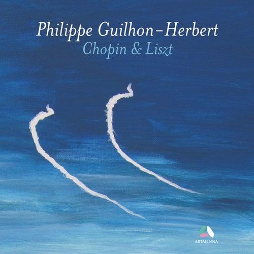 Chopin & Liszt: Piano Works by Philippe Guilhon-Herbert