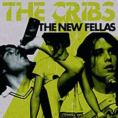 The New Fellas by The Cribs
