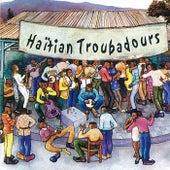 Haïtian troubadours von Various Artists