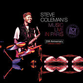 Steve Coleman's Music Live In Paris : 20th Anniversary Collector's Edition (Recorded live at the Hot Brass: 24 - 29 March 1995 (Remastering 2015)) by Steve Coleman