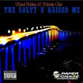 The Salty D Raised Me - Single von Mitchy Slick