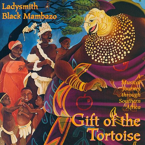 Gift Of The Tortoise - A Musical Journey Through Southern Africa by Ladysmith Black Mambazo