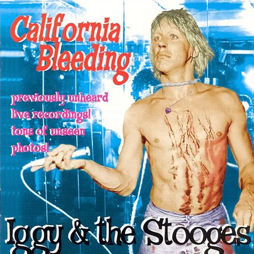 California Bleeding by The Stooges