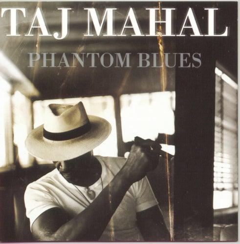 Phantom Blues by Taj Mahal