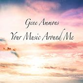 Your Music Around Me de Gene Ammons