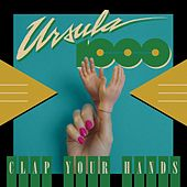 Clap Your Hands EP de Ursula 1000