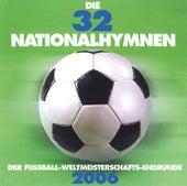 Die 32 Nationalhymnen: Der Fußball-Weltmeisterschafts-Endrunde 2006 von Peter Breiner
