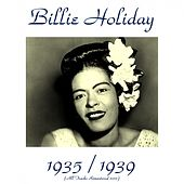 Bilie Holiday 1935 / 1939 (All Tracks Remastered 2015) by Billie Holiday