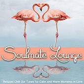 Soulmate Lounge (Relaxed Chill out Tunes for Calm and Warm Moments in Love) by Various Artists
