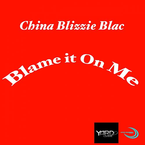Blame It On Me de China Blizzie Blac