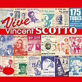 Vive Vincent Scotto, le roi de la chanson populaire ! by Various Artists