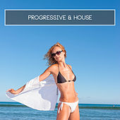 Progressive & House by Various Artists