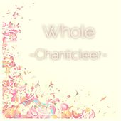 Whole de Chanticleer