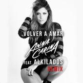 Volver a Amar (Remix) [feat. Alkilados] by Anna Carina