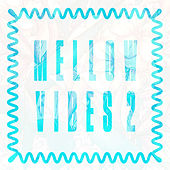 Mellow Vibes, Vol. 2 by Various Artists